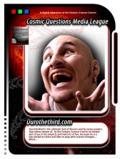A player card from the Cosmic Questions Media League at the Ontario Science Centre, an innovative game which I conceived and directed.