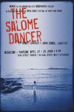 A poster for an opera, The Salome Dancer, I created with composer Tim Brady, 2005